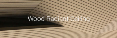 Wood Radiant Ceiling
